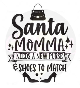 Santa Momma needs a new pair of shoes - Digital downloads