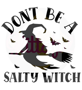 Don't Be A Salty Witch - Digital Downloads