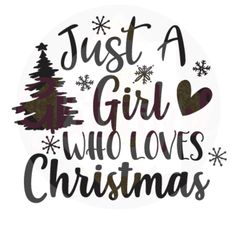 Just A Girl Who Loves Christmas- Digital Downloads