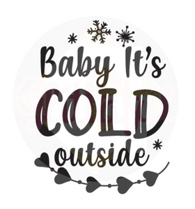 Baby It's Cold Outside - Digital Downloads