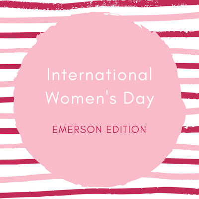 International Women's Day - Emerson Edition