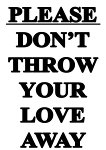Please Don't Throw Your Love Away