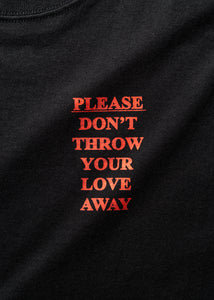 Please Don't Throw Your Love Away 2020 T-Shirt