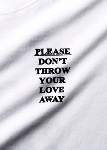 Please Don't Throw Your Love Away  T-Shirt