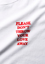 Load image into Gallery viewer, Please Don't Throw Your Love Away 2020 T-Shirt