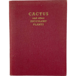 CACTUS AND OTHER SUCCULENT PLANTS