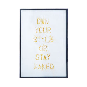 "Bev C ""Own Your Style or Stay Naked"" Rust Dye Framed"