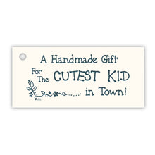Load image into Gallery viewer, A Handmade Gift~ Cutest Kid Tag