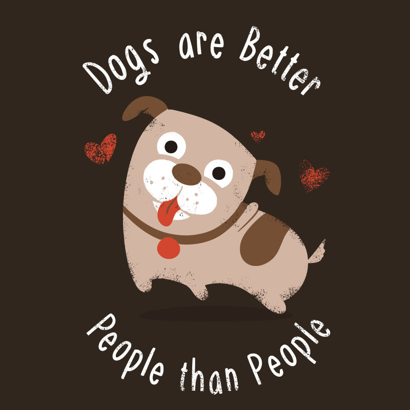 Dogs are Better People