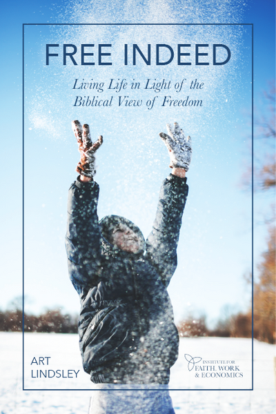 Free Indeed: Living Life in Light of the Biblical View of Freedom (Digital Download)