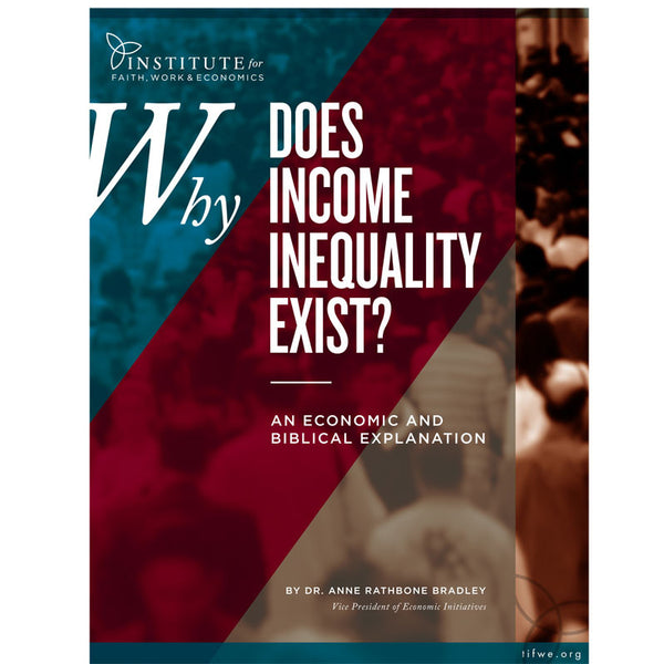 Why Does Income Inequality Exist? An Economic and Biblical Explanation (Digital Download)