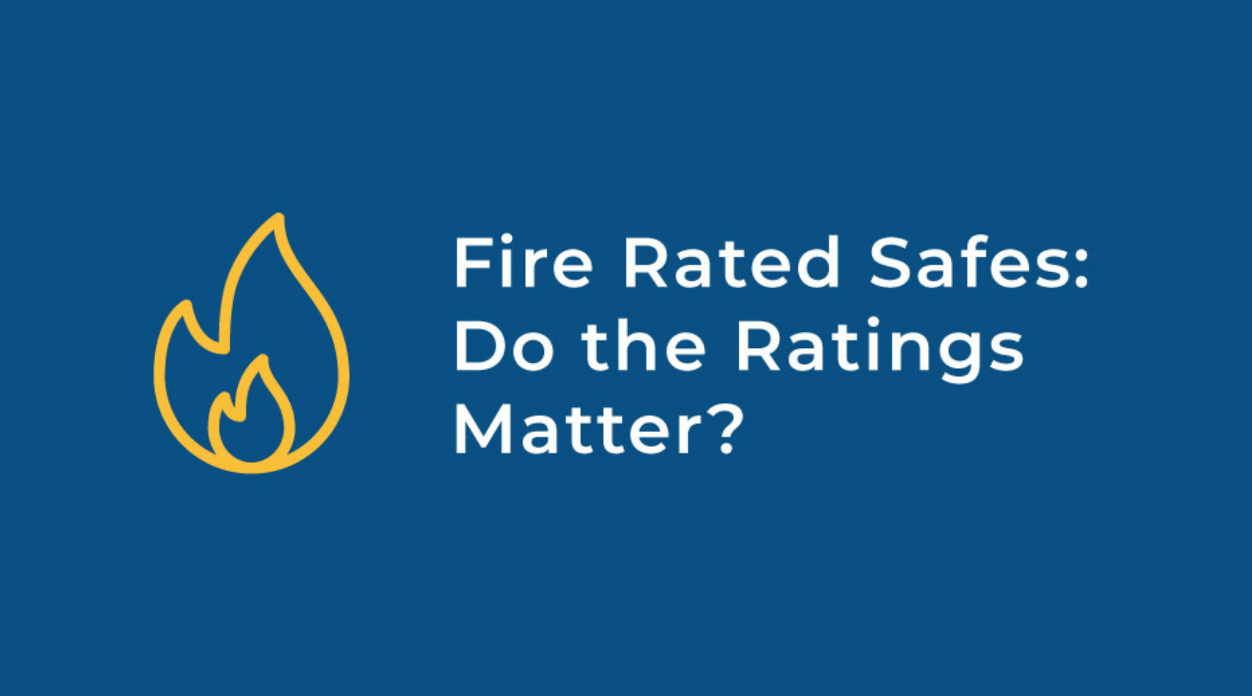 fire-rated-safes-does-it-matter