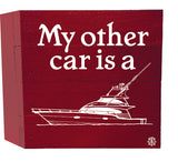 My Other Car Is a Boat Wood Box