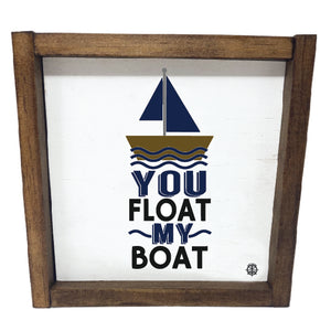 Float My Boat Sign