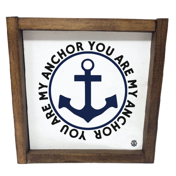 You Are My Anchor framed Sign