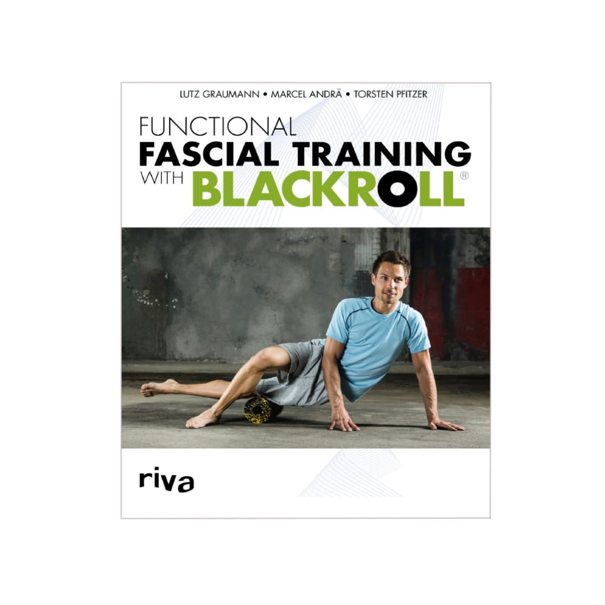 BLACKROLL® BOOK functional fascial training with Blackroll
