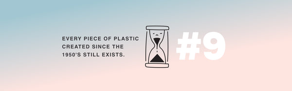 every piece of plastic made since the 1950's still exists
