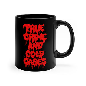 """True Crime And Cold Cases"" Black mug 11oz"