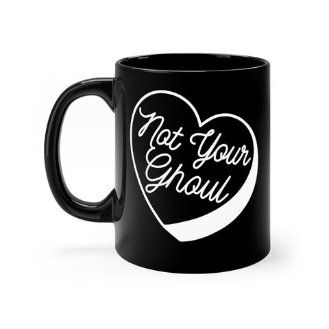 """NOT YOUR GHOUL"" Black mug"