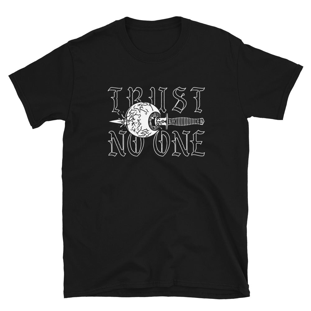 """TRUST NO ONE"" Unisex T-Shirt"