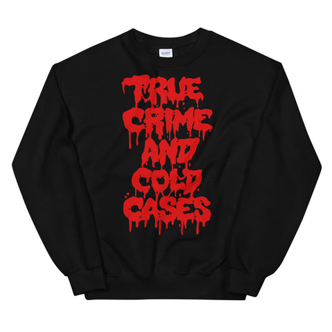 """TRUE CRIME AND COLD CASES"" (RED) Unisex Sweatshirt"
