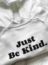 Load image into Gallery viewer, Just Be Kind White Flocked Hoodie - The Quarterly