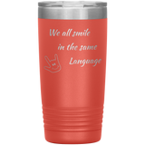 "Sign Language Tumbler ""Everyone Smiles"" Etched Steel ASL Tumbler 20oz"