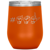"Sign Language Tumbler ""Hashtag ASL"" Etched Steel ASL Wine Tumbler"
