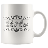 "Sign Language Mug ""Custom"" White Ceramic ASL Coffee Mug"