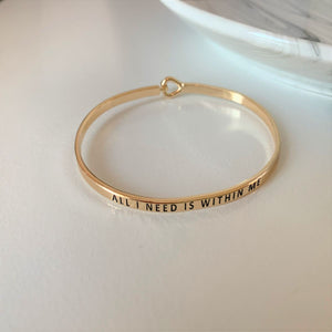 "Inspirational Message ""All I Need Is Within Me"" Bracelets (Gold & Silver option)"