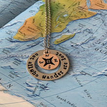 "Load image into Gallery viewer, Wanderlust Necklace ""Not All That Wander Are Lost"""