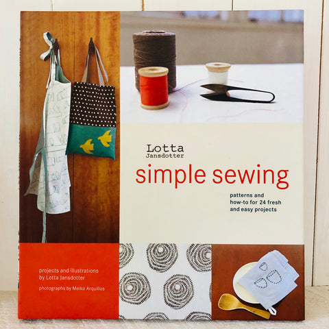 Simple Sewing: Patterns and How-To for 24 Fresh and Easy Projects by Lotta Jansdotter