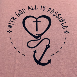 With God All Is Possible (T-Shirt)