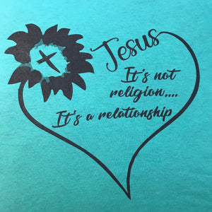 It's Not Religion, It's a Relationship (T-Shirt)