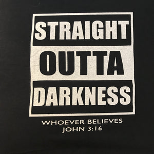 Straight Outta Darkness (T-Shirt)