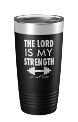 The Lord Is My Strength Tumbler