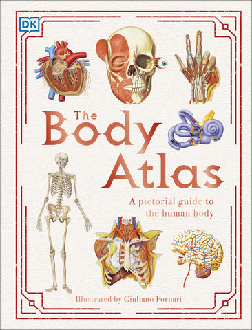 DK The Body Atlas: A Pictorial Guide to the Human Body - Hardback