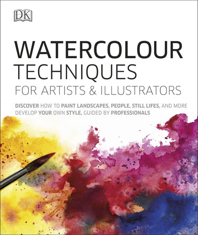 DK Watercolour Techniques for Artists and Illustrators - Hardback