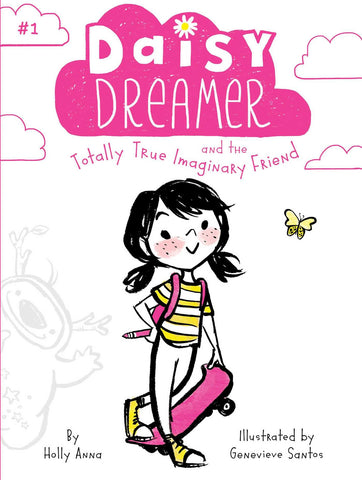 Daisy Dreamer #1 and the Totally True Imaginary Friend - Paperback