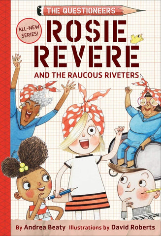 Questioneers Chapter Books #1 : Rosie Revere and the Raucous Riveters - Hardback