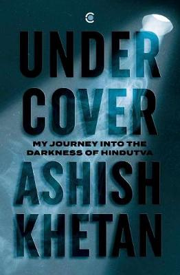 PRE ORDER!!!Undercover : My Journey into the Darkness of Hindutva - Paperback