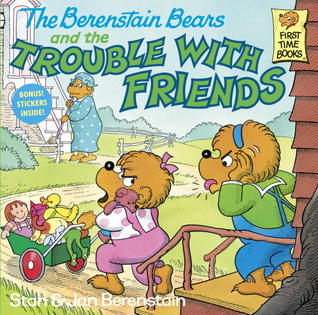 The Berenstain Bears and the Trouble with Friends - Kool Skool The Bookstore