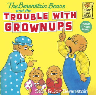 The Berenstain Bears and the Trouble with Grownups - Kool Skool The Bookstore