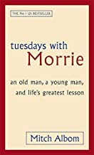 Tuesdays With Morrie: An old man, a young man, and life's greatest lesson - Kool Skool The Bookstore