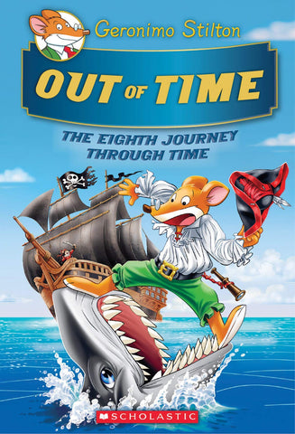 Geronimo Stilton Journey Through Time #8: Out of Time - Hardback