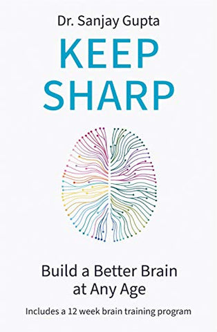 Keep Sharp: How To Build a Better Brain at Any Age - As Seen in The Daily Mail All This Week