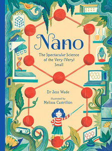 Nano: The Spectacular Science of the Very (Very) Small - Hardback