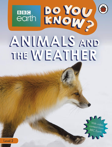 BBC Earth Do You Know? Level 2 –Animals and the Weather - Paperback