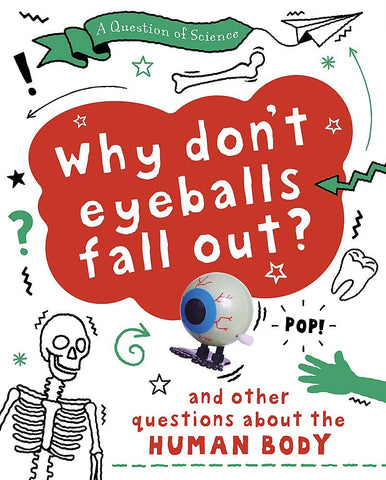 A Question of Science: Why Don't Your Eyeballs Fall Out? - Paperback