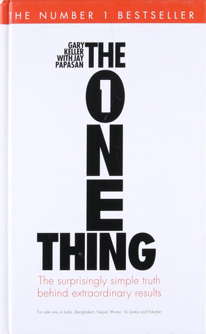 The One Thing: The Suprisingly Simple Truth Behind Extraordinary Results - Hardback
